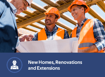 New Homes, Renovations and Extensions